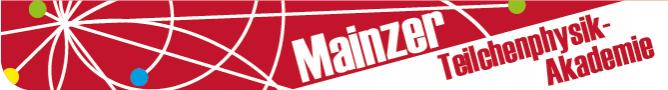 Mainzer Teilchenphysik-Akademie